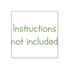 "instructionsnotincluded.png Square Sticker 3"" x 3"""