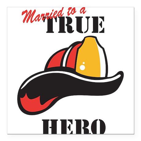33039770marriedtrueherosfireman.png Square Car Mag