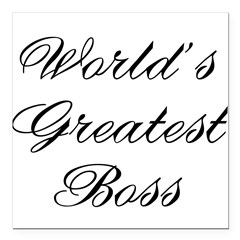 Worlds greatest boss 2b.png Square Car Magnet 3