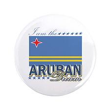 "I am the Aruban Dream 3.5"" Button"