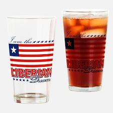 I am the Liberian Dream Drinking Glass
