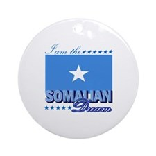 I am the Somalian Dream Ornament (Round)