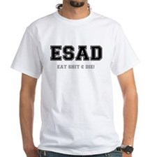 ESAD - EAT SHIT AND DIE