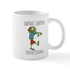 Must Have Coffee Small Mug