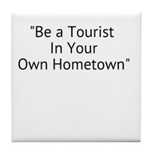 tourist_hometown Tile Coaster