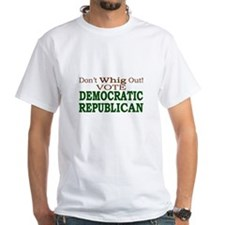 Dont-Whig-Out T-Shirt