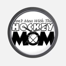 Dont Mess With This Hockey Mom Wall Clock
