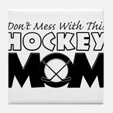 Dont Mess With This Hockey Mom Tile Coaster