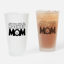 Dont Mess With This Hockey Mom Drinking Glass