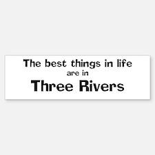 Three Rivers: Best Things Bumper Bumper Bumper Sticker