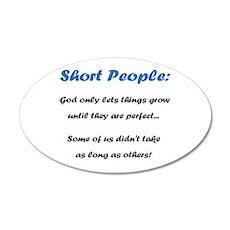 Short People 22x14 Oval Wall Peel