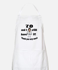 70 and Still Have It Apron