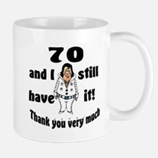 70 and Still Have It Mug