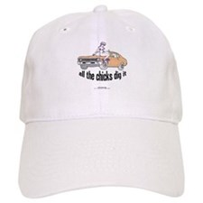 All The Chicks Dig It! Baseball Cap