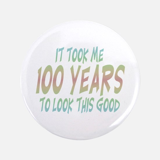 """Cute 100 years old 3.5"""" Button"""