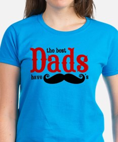 Best Dads Have Mustaches Tee