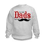 Best Dads Have Mustaches Kids Sweatshirt