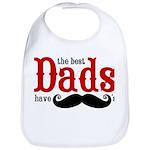 Best Dads Have Mustaches Bib