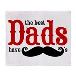 Best Dads Have Mustaches Throw Blanket
