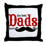 Best Dads Have Mustaches Throw Pillow