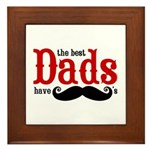 Best Dads Have Mustaches Framed Tile