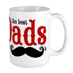 Best Dads Have Mustaches Large Mug