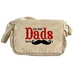 Best Dads Have Mustaches Messenger Bag