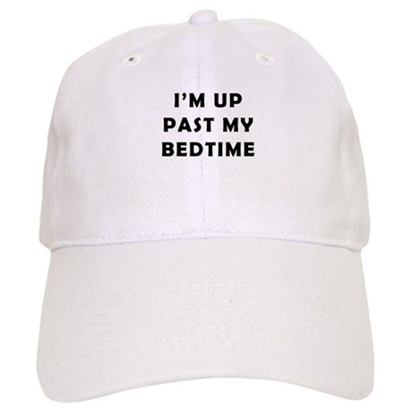 Im up past my bedtime Cap