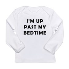 Im up past my bedtime Long Sleeve Infant T-Shirt