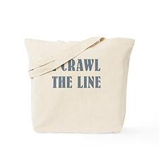 I Crawl The Line Tote Bag