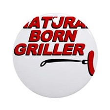 Natural Born Grillers Ornament (Round)