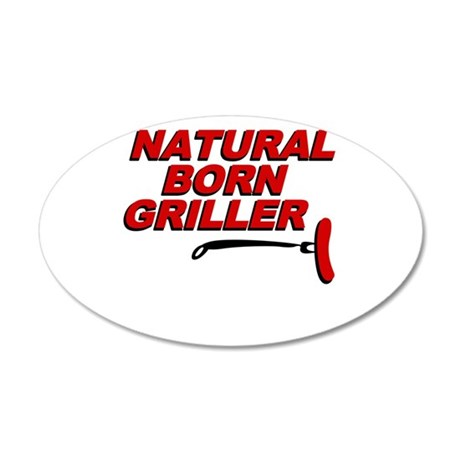 Natural Born Grillers 22x14 Oval Wall Peel