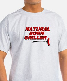 Natural Born Grillers T-Shirt