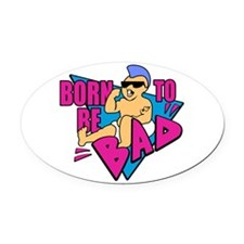 Born to be Bad Oval Car Magnet