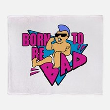 Born to be Bad Throw Blanket