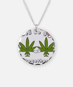 Weed be Good Together Necklace