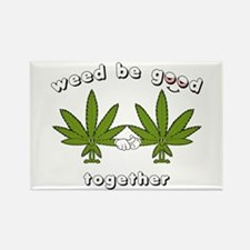 Weed be Good Together Rectangle Magnet