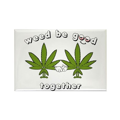 Weed be Good Together Rectangle Magnet (10 pack)