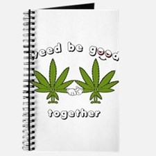 Weed be Good Together Journal