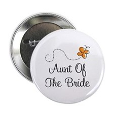 "Aunt of the Bride Gift 2.25"" Button"