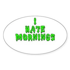 I Hate Mornings Decal