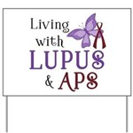 Living with Lupus APS Yard Sign