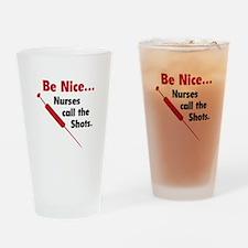 Be Nice ... Nurses Call The Shots Drinking Glass