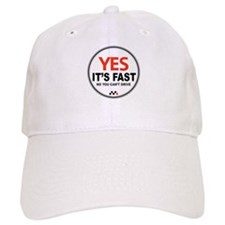 Yes It's Fast Baseball Cap