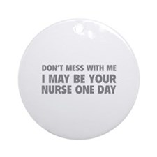 Don't Mess With Me Ornament (Round)