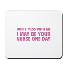 Don't Mess With Me Mousepad