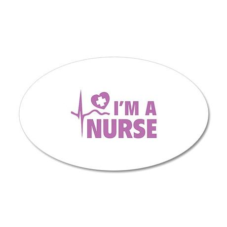 I'm A Nurse 22x14 Oval Wall Peel
