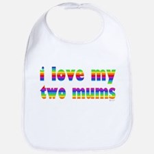 i love my two mums rainbow Bib