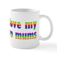 i love my two mums rainbow Mug
