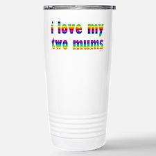 i love my two mums rainbow Travel Mug